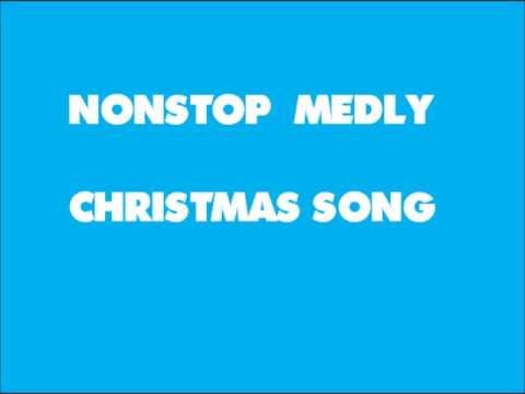 NONSTOP MEDLY CHRISTMAS SONG…