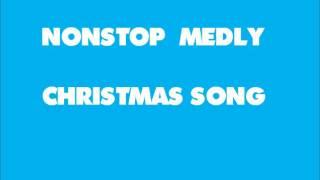 NONSTOP MEDLY CHRISTMAS SONG…