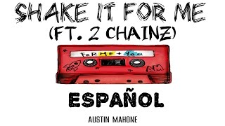 Shake It For Me - Austin Mahone (Ft. 2 Chainz) |Español|