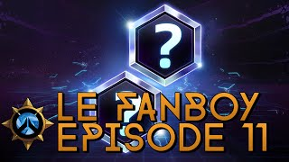 Le Fanboy - Episode 11 - Heroes Reveal Soon !