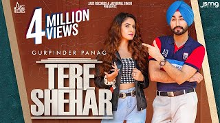 Tere Shehar | (Official Video) | Gurpinder Panag | Yeah Proof | Latest Punjabi Songs 2020
