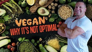 Why Vegans Are NOT Optimal - IT'S THE FAT!