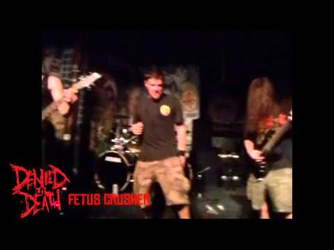 Denied Til Death - Fetus Crusher (clip from 7/5/13 live set)