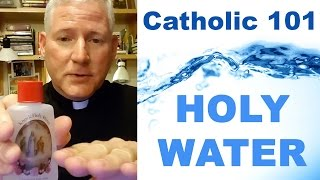 Catholic 101 - Holy Water