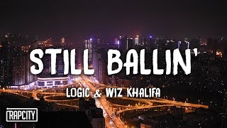 Logic   Still Ballin' Ft. Wiz Khalifa (Lyrics)