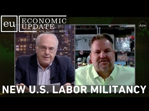 Economic Update: New U.S. Labor Militancy