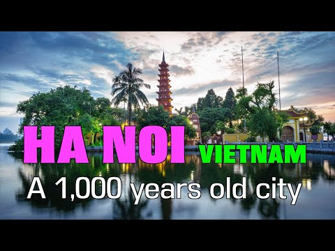 HA NOI Vietnam Capitol 1,000 years old  | Travel Vietnam Hanoi 2019