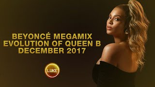Beyoncé Megamix - Evolution Of Queen B (Luke Megamix)