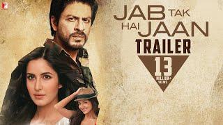 Jab Tak Hai Jaan - Trailer | Shah Rukh Khan | Katrina Kaif & Anushka Sharma