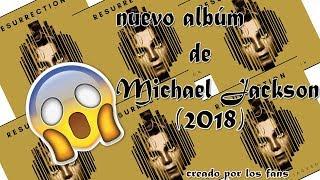 MICHAEL JACKSON RESURRECTION NEW ALBUM (2018) RARE SONGS (explicación)
