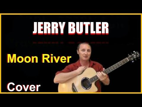 Moon River Acoustic Guitar Cover - Jerry Butler Chords & Lyrics Sheet