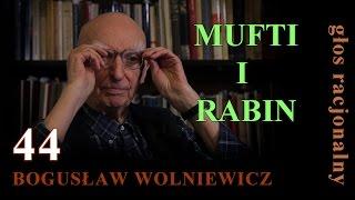 Bogusław Wolniewicz 44. MUFTI I RABIN Warszawa 12.01.2015