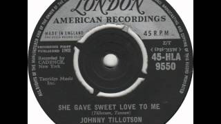 Johnny Tillotson  - She Gave Sweet Love To Me