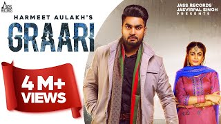 Graari | (Full HD) | Harmeet Aulakh | Laddi Gill | Jeona & Jogi | Punjabi Songs 2020 | Jass Records