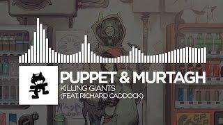 Puppet & Murtagh - Killing Giants (feat. Richard Caddock) [Monstercat Release]