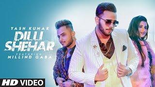 Dilli Shehar: Yash Kumar Ft Millind Gaba | Music MG | Shabby