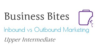 Inbound vs Outbound Marketing (Upper Intermediate)