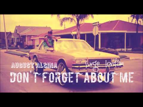 August Alsina Don't Forget About Me Feat Surge Jordan