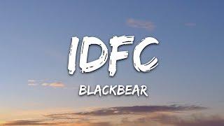 Blackbear   Idfc (Lyrics)