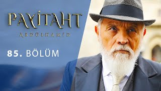 Payitaht Abdulhamid episode 85 with English subtitles Full HD