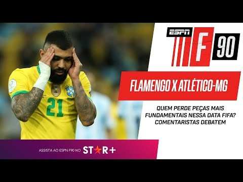 FLAMENGO X ATLÉTICO-MG: quem perde peças mais fundamentais nessa Data Fifa? ESPN F90 debate