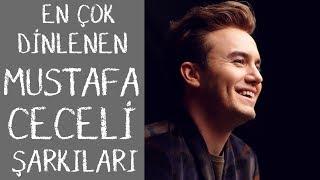 Mustafa Ceceli'nin  En Çok Dinlenen Şarkıları