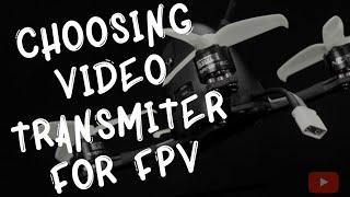 Choosing Video Transmitters VTX for FPV