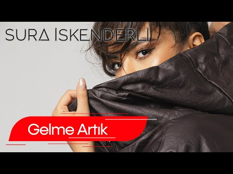 Sura İskəndərli Gelme Artık Official Music