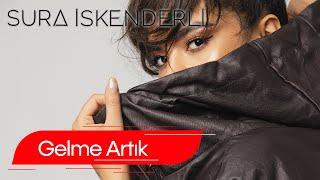 Sura İskəndərli     Gelme Artık   (Official Music)