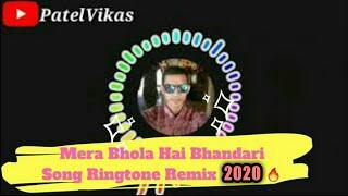 Mera Bhola Hai Bhandari Song Mp3 Ringtone Remix 2019 🔥 || PatelVikas