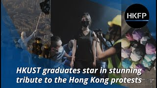 HKUST graduates star in stunning tribute to the Hong Kong protests