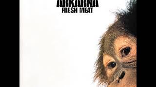 04 •  Arkarna - Eat Me