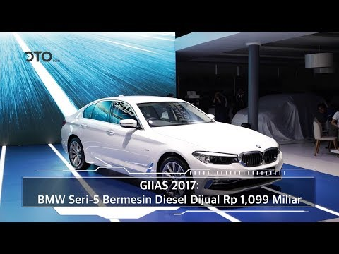 GIIAS 2017: BMW Seri-5 Bermesin Diesel Dijual Rp 1,099 Miliar I OTO.com