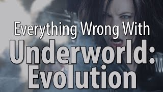 Everything Wrong With Underworld: Evolution