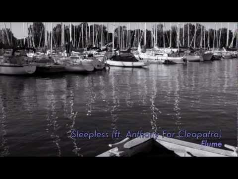 Sleepless (2011) (Song) by Flume and Anthony for Cleopatra