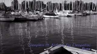 Sleepless (Ft. Anthony For Cleopatra) - Flume