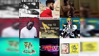 my top 10 favorite songs in 2018