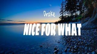 Drake     Nice For What (Official Lyrics Video)