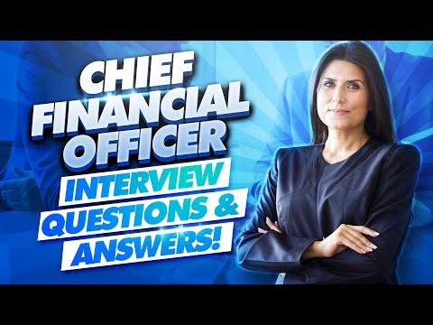 CFO Interview Questions and Answers! (How to PASS a Chief Financial Officer Interview!)