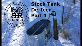 DIY Stock Tank De-Icer Part 1 of 3
