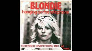 Blondie - Hanging On The Telephone - Extended Smartphone Mix