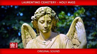 Pope Francis - Laurentino Cemetery - Holy Mass for all the faithful departed 2018.11.02