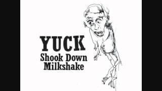 Yuck - Milkshake