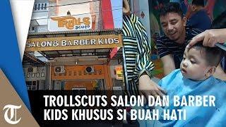 Trollscuts Salon dan Barber Kids Khusus si Buah Hati