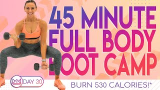45 Minute Full Body Boot Camp Workout 🔥Burn 530 Calories 🔥30 Day At-Home Workout Challenge | Day 30