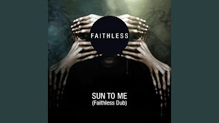 Sun To Me (Faithless Dub)