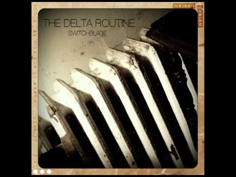 The Delta Routine - Switchblade