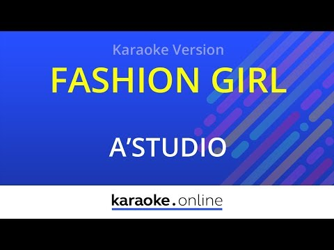 Fashion girl - A'Studio (Karaoke version)