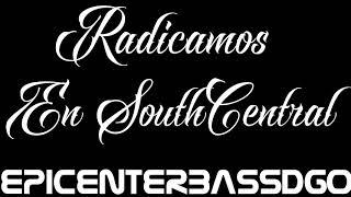 Radicamos En South Central Fuerza Regida EpicenterBassDgo