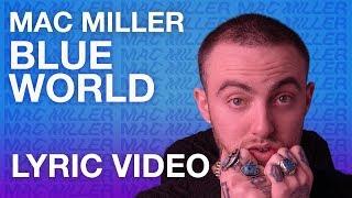 Mac Miller - Blue World (LYRICS)